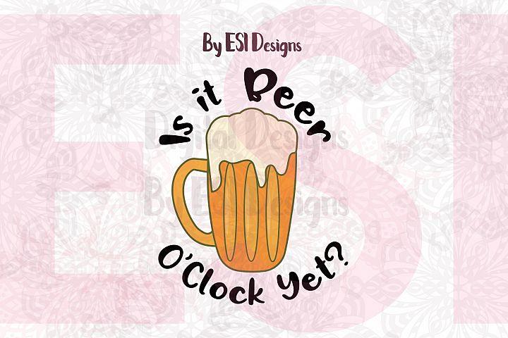 Is it Beer OClock Yet | Quote Design