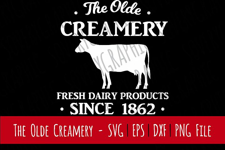The Olde Creamery Fresh Dairy   Cutting File   Printable   SVG   EPS   DXF   PNG   Vintage   Farmhouse   Home Decor   Stencil   Cow