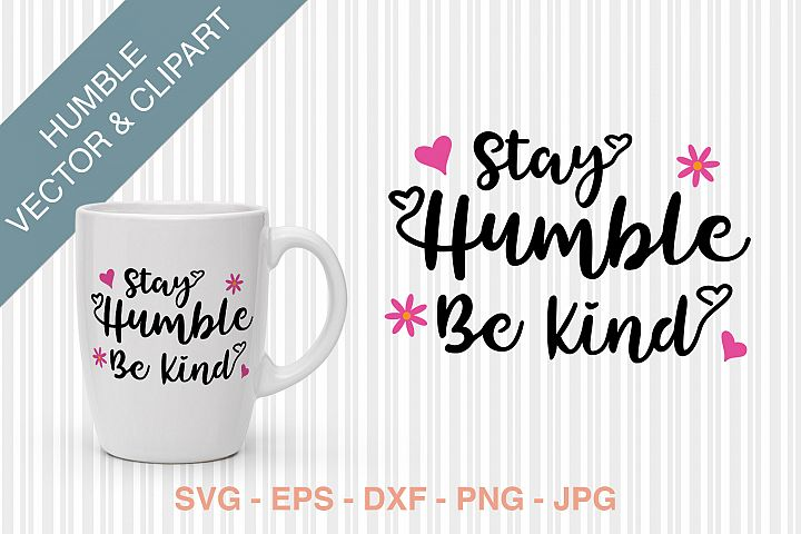 SVG - Stay Humble Be Kind