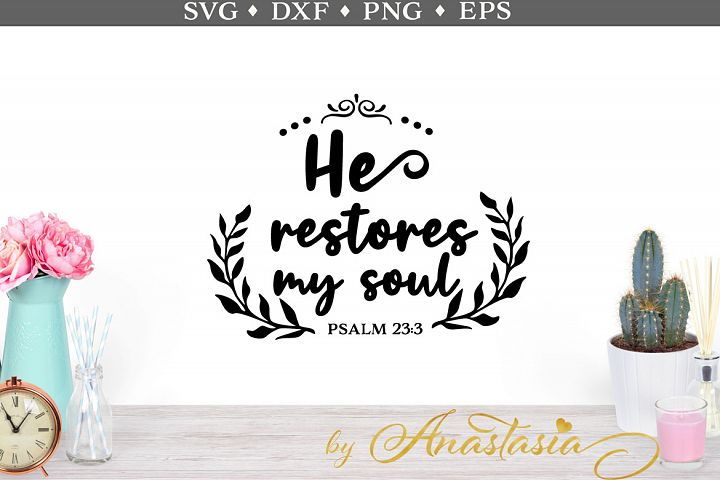 He restores my soul SVG cut file
