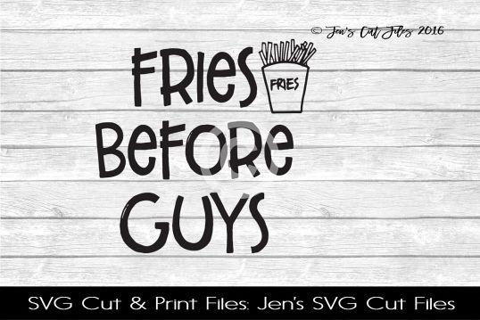 Fries Before Guys Selfie SVG Cut File
