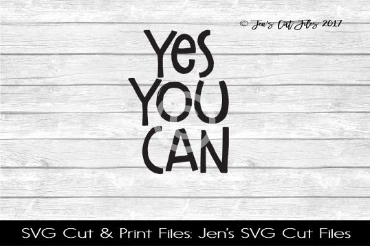 Yes You Can SVG Cut File