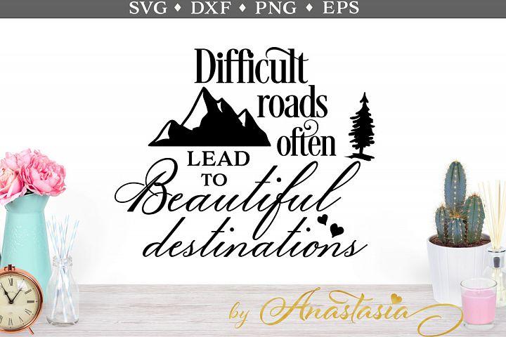 Difficult roads often lead to beautiful destinations SVG cut file
