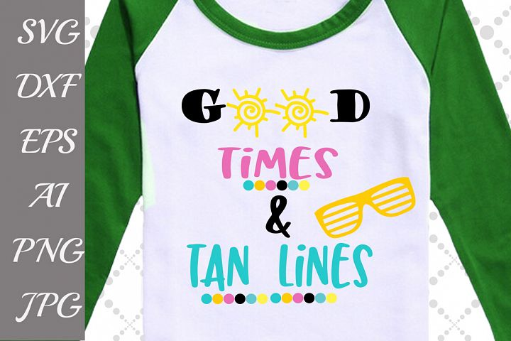 Good Times And Tan Lines Svg,SUMMER SVG, Beach Svg