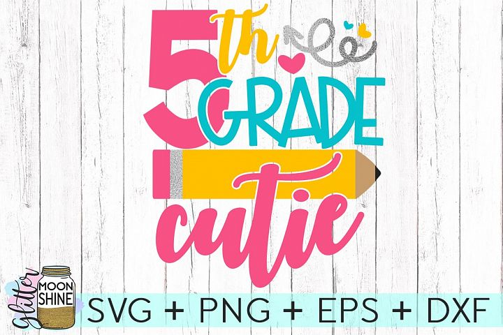 5th Grade Cutie SVG DXF PNG EPS Cutting Files