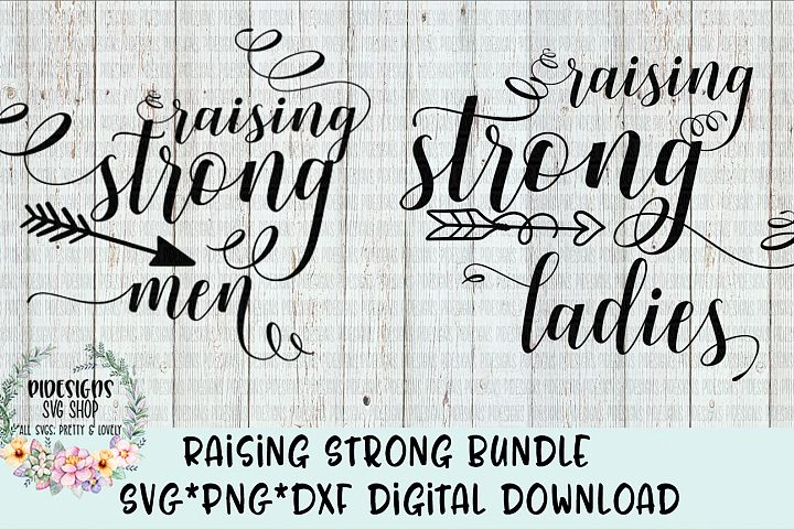 Raising Strong Men Ladies Bundle SVG*PNG*DXF Digital Download