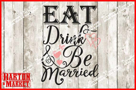 Eat Drink & Be Married SVG