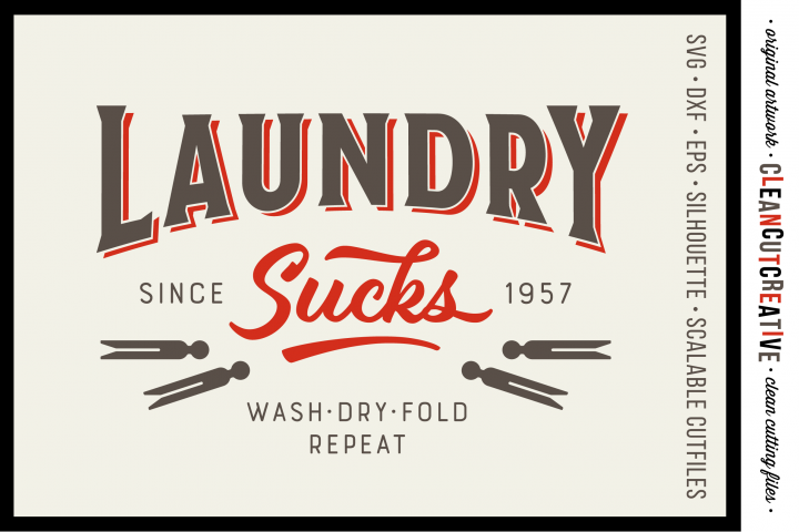 Laundry Sucks :) - SVG DXF EPS PNG - Cricut & Silhouette - clean cutting files
