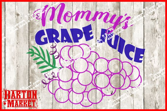 Mommys Grape Juice SVG / EPS / PNG